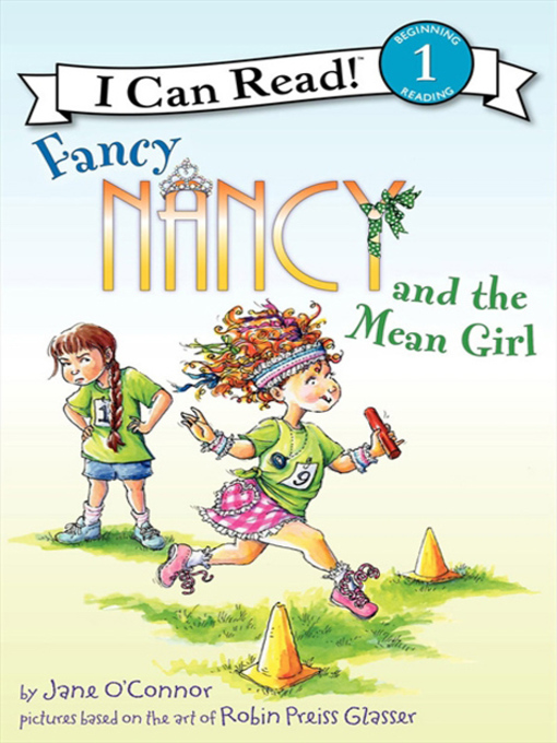 Title details for Fancy Nancy and the Mean Girl by Jane O'Connor - Available
