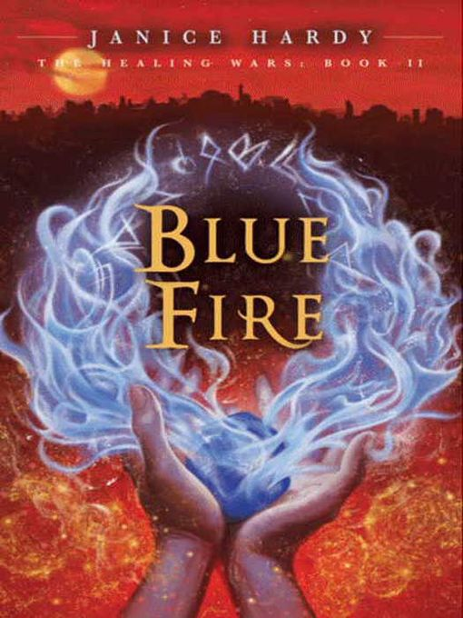 Title details for The Blue Fire by Janice Hardy - Wait list