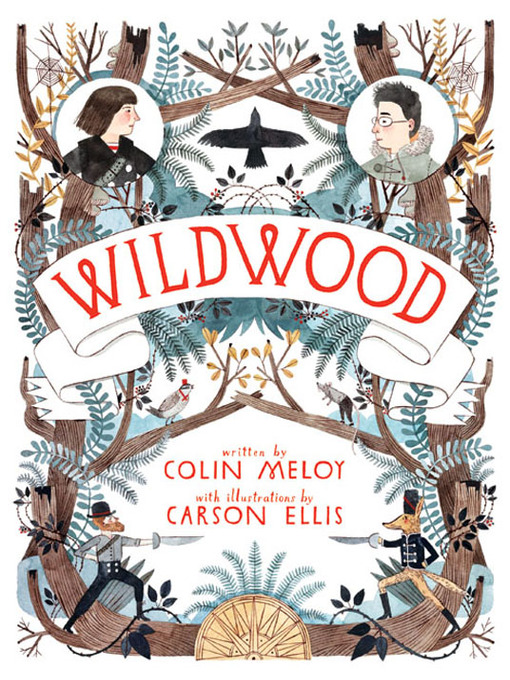 Title details for Wildwood by Colin Meloy - Wait list
