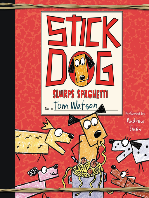 Title details for Stick Dog Slurps Spaghetti by Tom Watson - Available