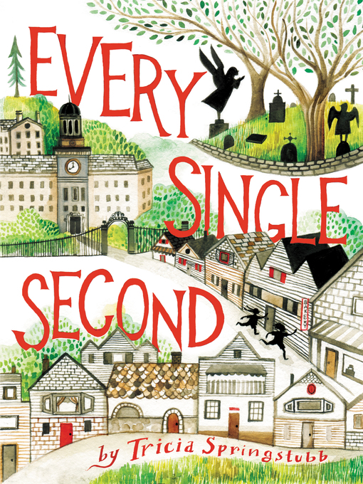 Title details for Every Single Second by Tricia Springstubb - Wait list