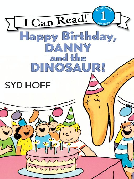 Title details for Happy Birthday, Danny and the Dinosaur! by Syd Hoff - Wait list