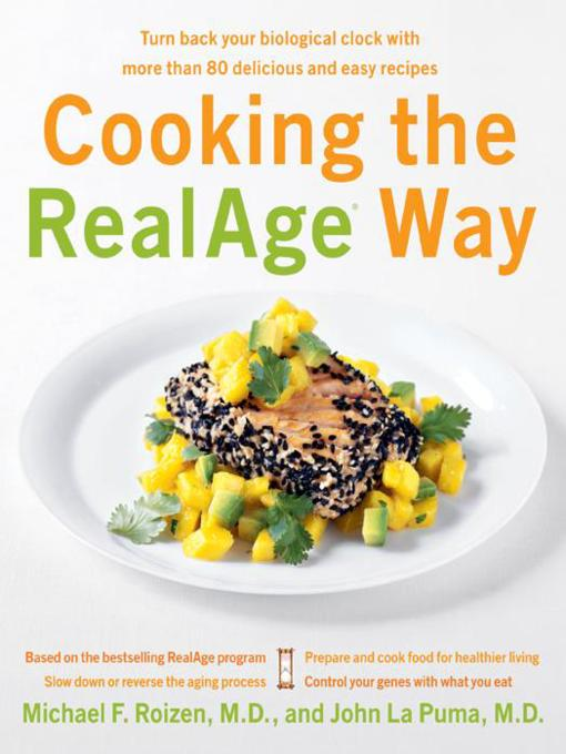 Title details for Cooking the RealAge ® Way by Michael F. Roizen - Available