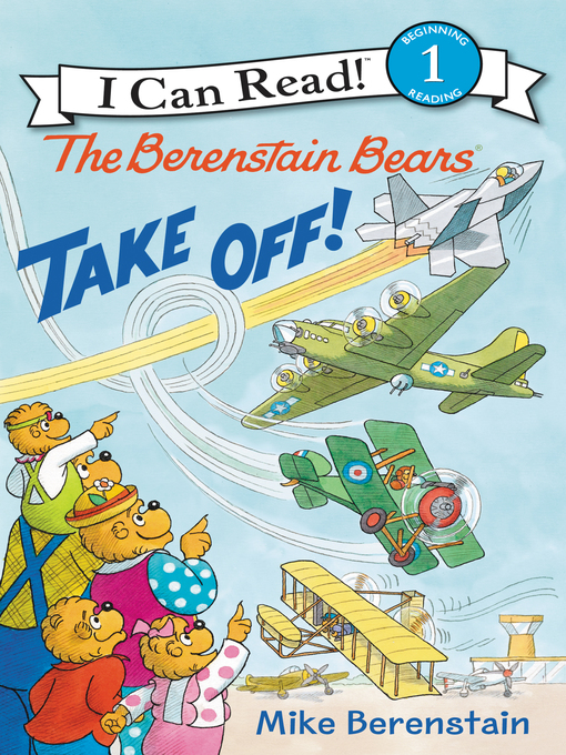 Title details for The Berenstain Bears Take Off! by Mike Berenstain - Wait list
