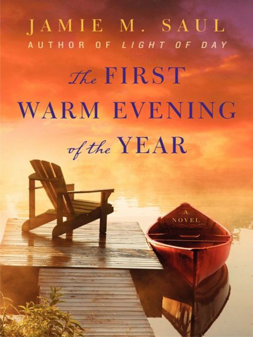 Title details for The First Warm Evening of the Year by Jamie M. Saul - Available