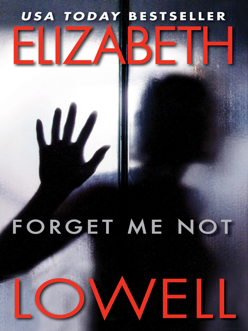 Title details for Forget Me Not by Elizabeth Lowell - Wait list