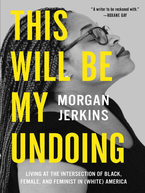 Title details for This Will Be My Undoing by Morgan Jerkins - Available