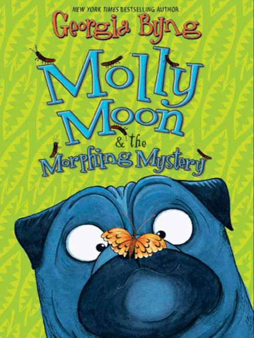 Title details for Molly Moon & the Morphing Mystery by Georgia Byng - Available