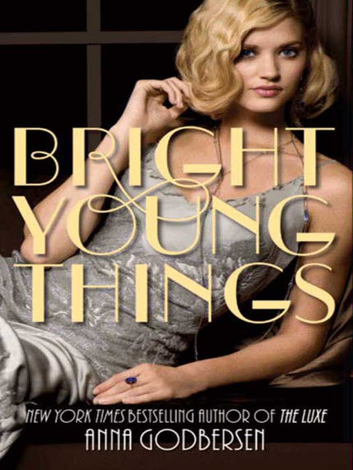 Title details for Bright Young Things by Anna Godbersen - Available