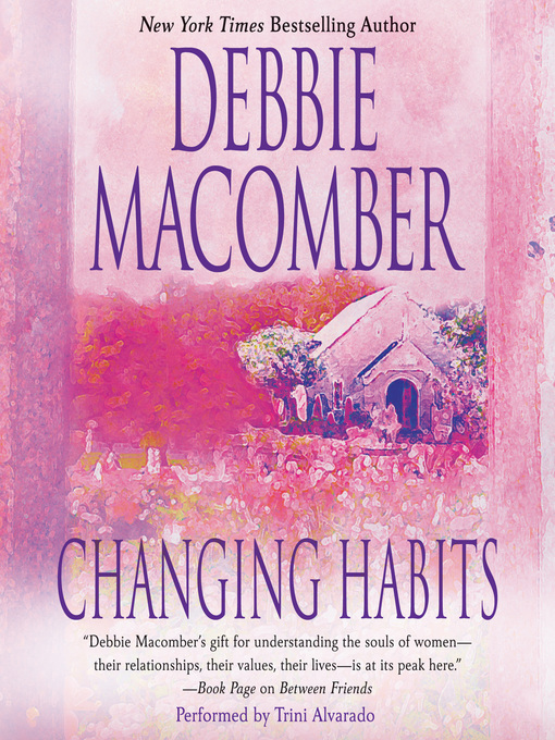 Title details for Changing Habits by Debbie Macomber - Wait list