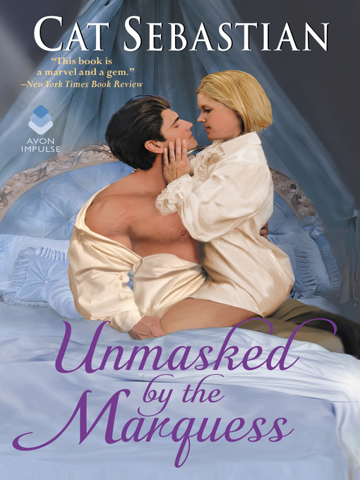 Title details for Unmasked by the Marquess by Cat Sebastian - Available