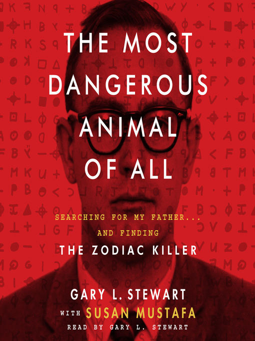 Title details for The Most Dangerous Animal of All by Gary L. Stewart - Available