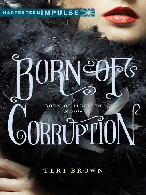 Title details for Born of Corruption by Teri Brown - Available