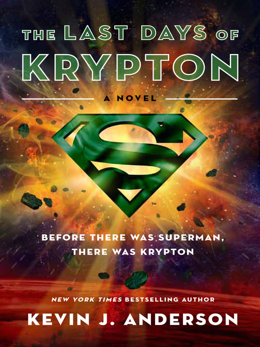 Title details for The Last Days of Krypton by Kevin J. Anderson - Available