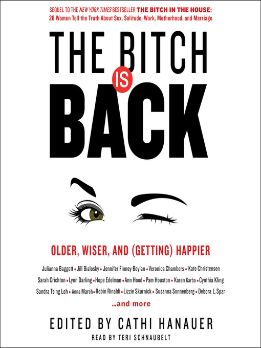 Title details for The Bitch Is Back by Cathi Hanauer - Available