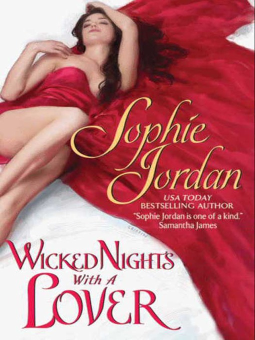 Title details for Wicked Nights with a Lover by Sophie Jordan - Available