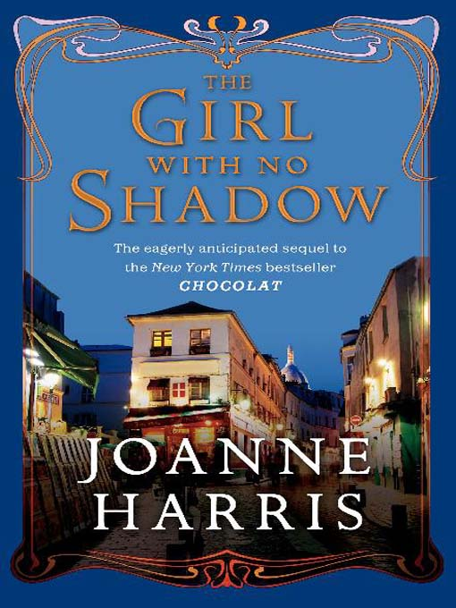 Title details for The Girl with No Shadow by Joanne Harris - Available