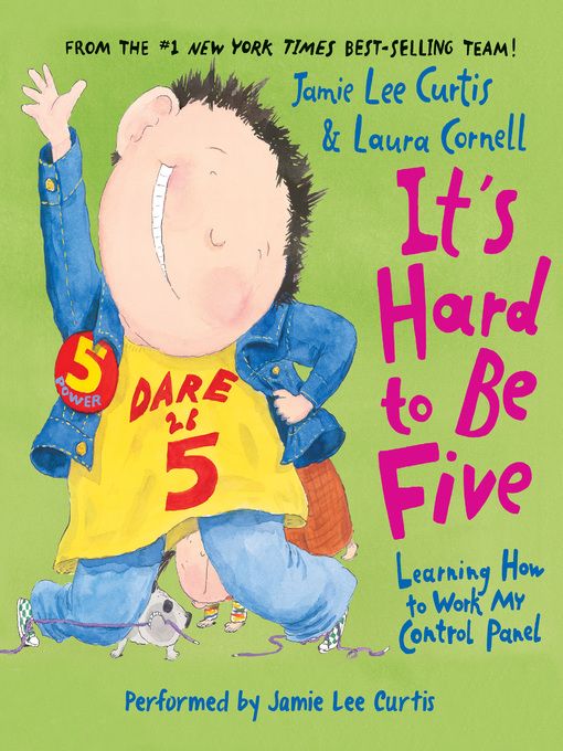 Title details for It's Hard to Be Five by Jamie Lee Curtis - Available