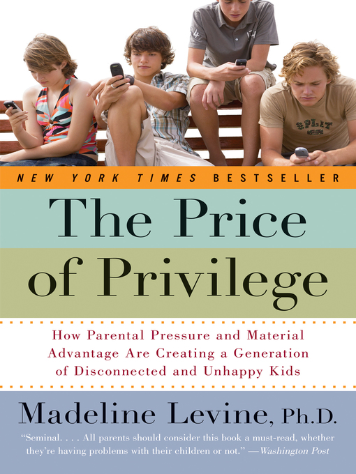 Title details for The Price of Privilege by Madeline Levine, PhD - Available