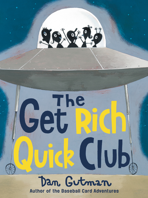 Title details for The Get Rich Quick Club by Dan Gutman - Wait list
