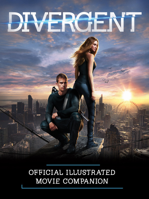 Cover of Divergent Official Illustrated Movie Companion