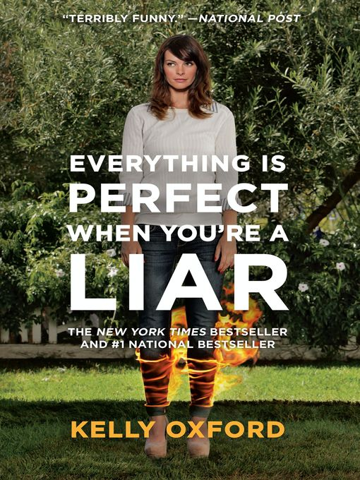 Title details for Everything Is Perfect When You're a Liar by Kelly Oxford - Available
