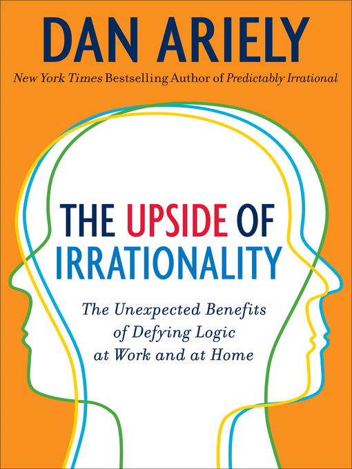 Title details for The Upside of Irrationality by Dr. Dan Ariely - Wait list