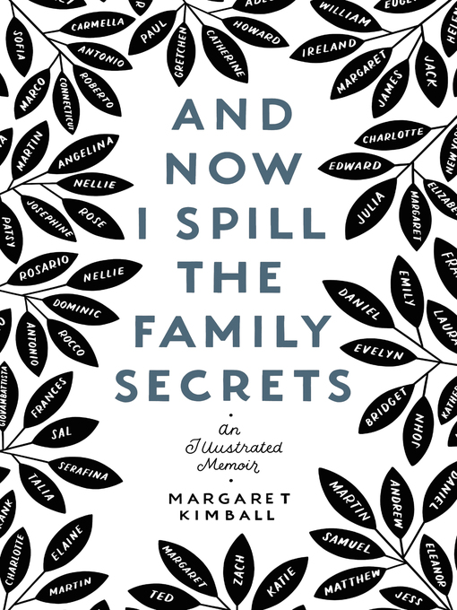 Title details for And Now I Spill the Family Secrets by Margaret Kimball - Available