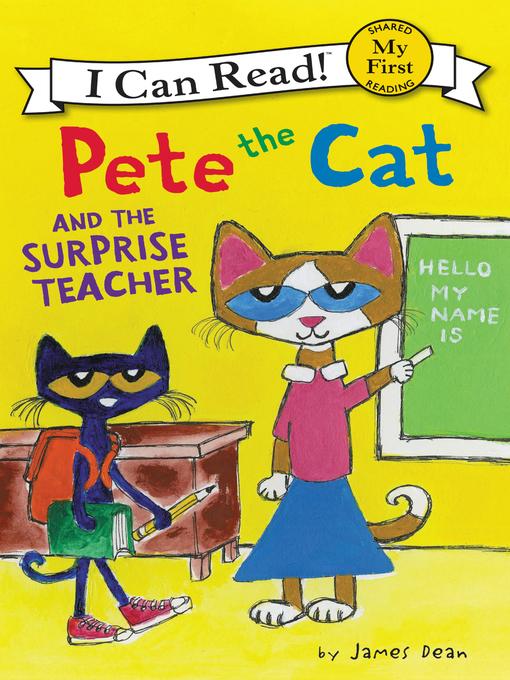 Title details for Pete the Cat and the Surprise Teacher by James Dean - Wait list