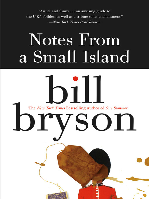 Title details for Notes from a Small Island by Bill Bryson - Wait list