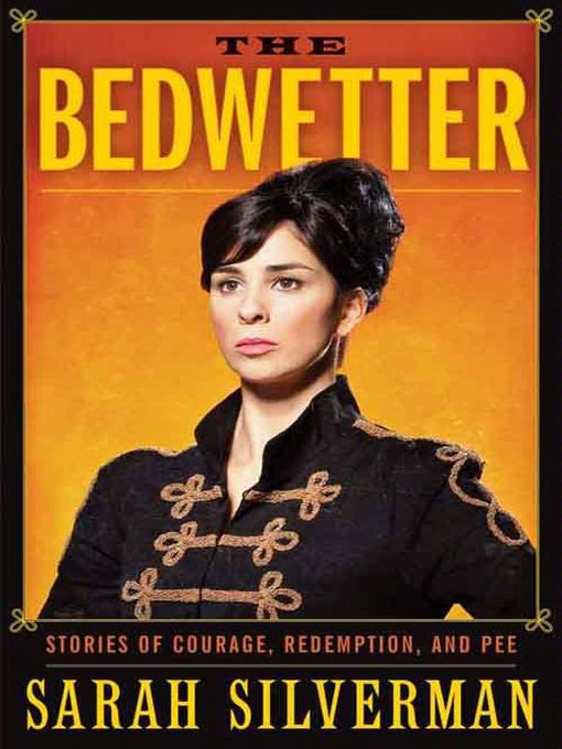 Title details for The Bedwetter by Sarah Silverman - Wait list