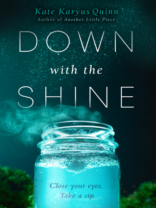 Title details for Down with the Shine by Kate Karyus Quinn - Available