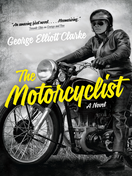 Title details for The Motorcyclist by George Elliott Clarke - Available