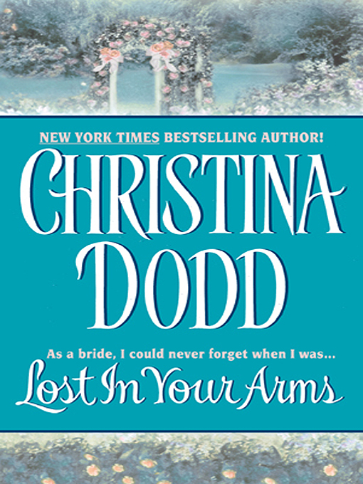 Title details for Lost in Your Arms by Christina Dodd - Available