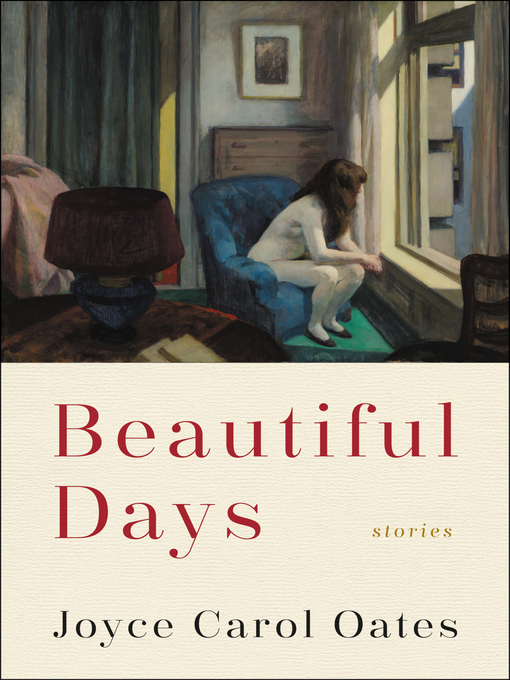 Title details for Beautiful Days by Joyce Carol Oates - Available