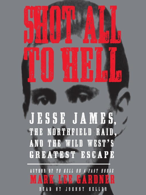 Title details for Shot All to Hell by Mark Lee Gardner - Available