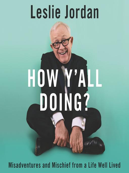 Title details for How Y'all Doing? by Leslie Jordan - Wait list
