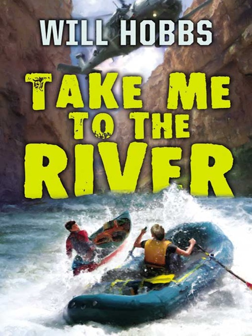 Title details for Take Me to the River by Will Hobbs - Available