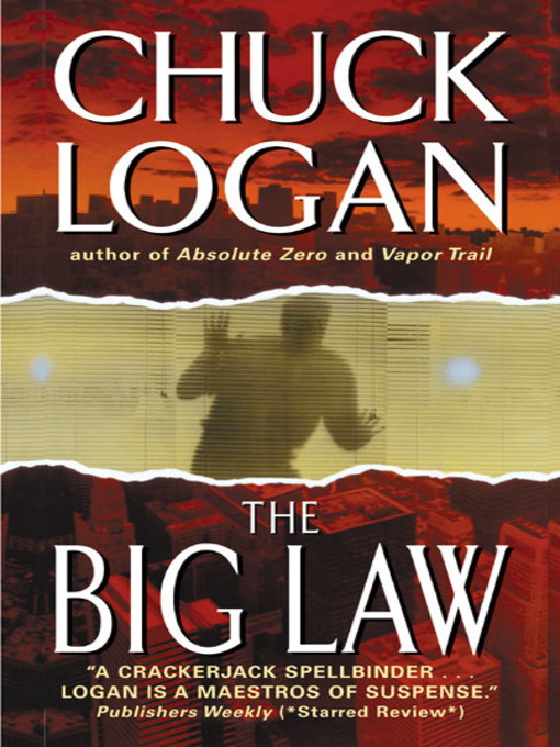 Title details for The Big Law by Chuck Logan - Available