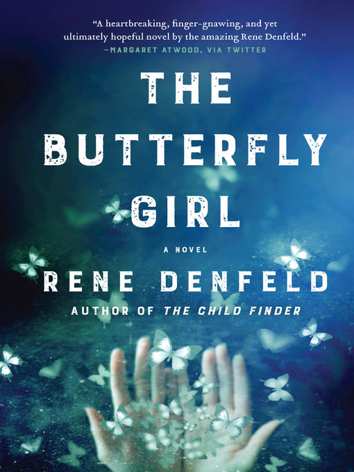 Title details for The Butterfly Girl by Rene Denfeld - Available