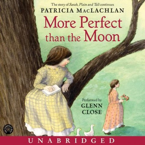 Title details for More Perfect than the Moon by Patricia MacLachlan - Wait list