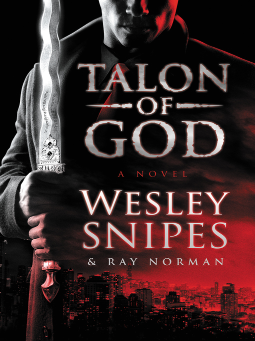 Title details for Talon of God by Wesley Snipes - Wait list