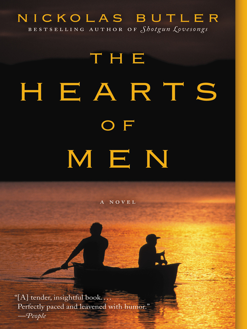 Title details for The Hearts of Men by Nickolas Butler - Available