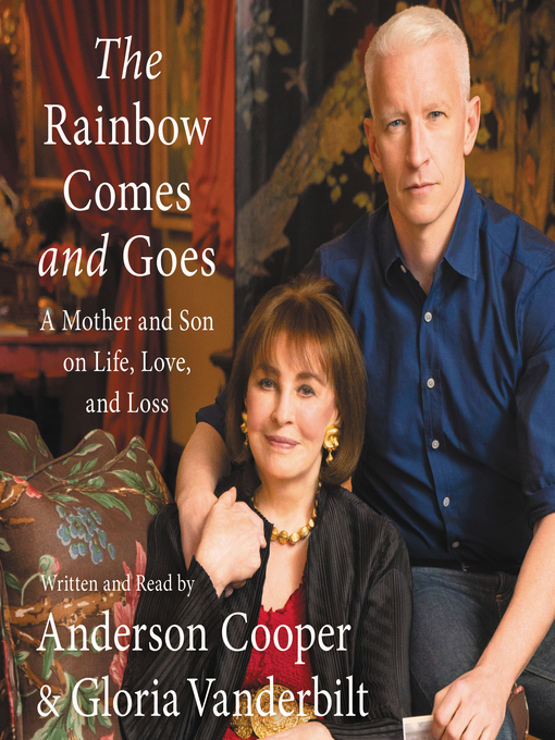 Title details for The Rainbow Comes and Goes by Anderson Cooper - Wait list
