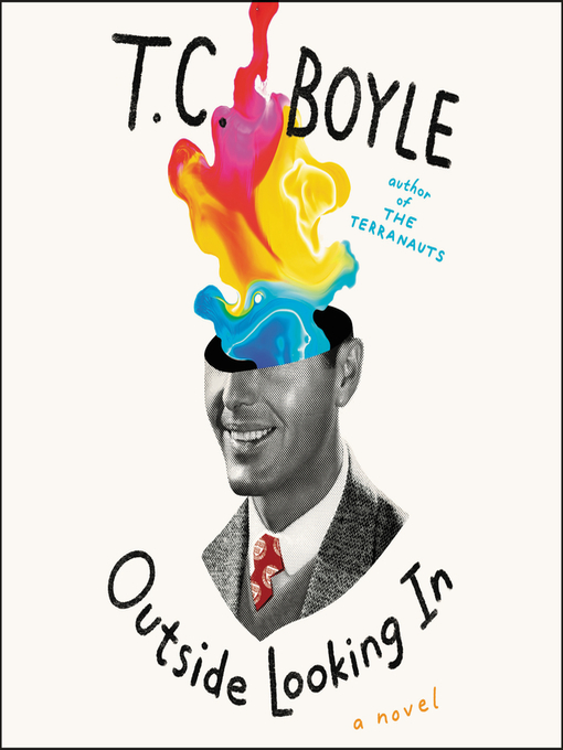 Title details for Outside Looking In by T.C. Boyle - Wait list