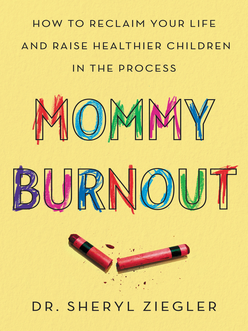 Title details for Mommy Burnout by Dr. Sheryl G. Ziegler - Wait list
