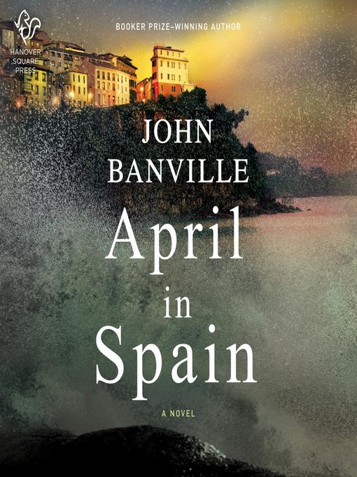 Title details for April in Spain by John Banville - Wait list