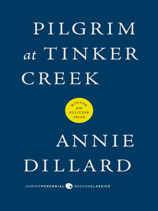 Title details for Pilgrim at Tinker Creek by Annie Dillard - Available