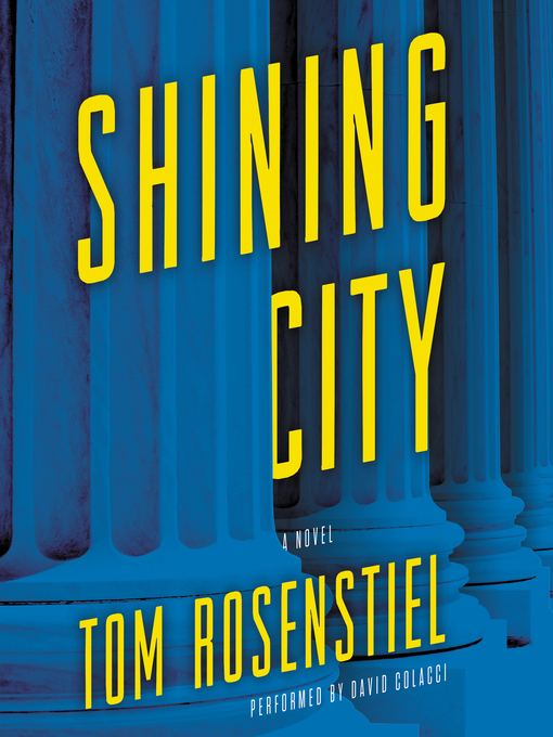 Title details for Shining City by Tom Rosenstiel - Available