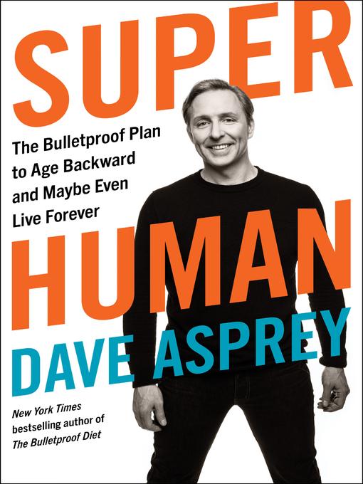 Title details for Super Human by Dave Asprey - Wait list